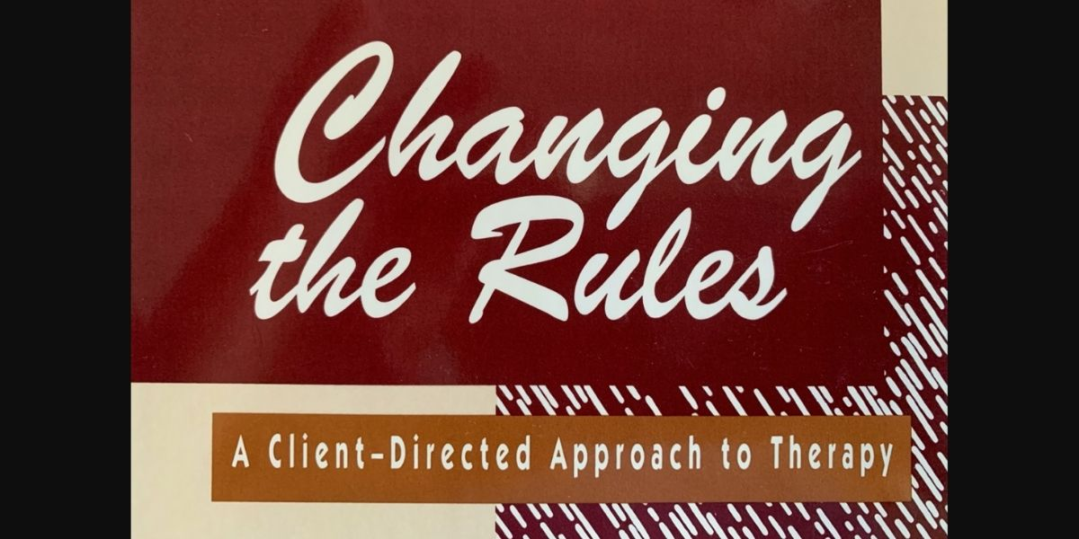 The cover artwork from the book titled Changing the Rules: A Client-Directed Approach to Therapy