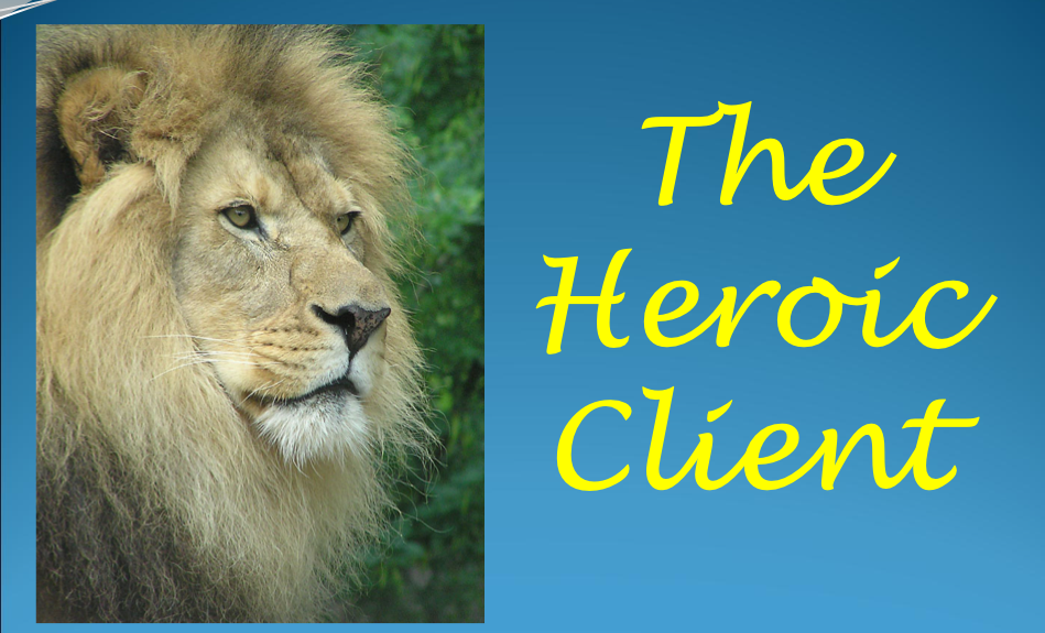 Lions and Hunters: The Heroic Client